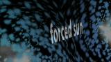 Forced Sun