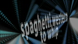 Spaghetti Western to Whip