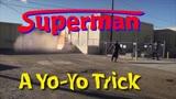 Superman Yo-Yo Trick - Luke Renner